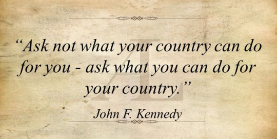 ask-not-what-your-country-can-do-for-you-e28094-ask-what-you-can-do-for-your-country